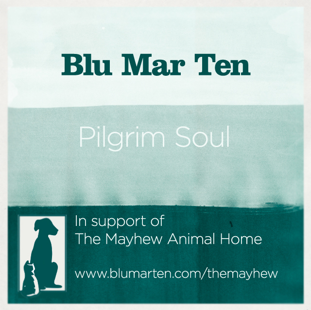 Free Track – 'Pilgrim Soul'. In Support Of The Mayhew Animal Home.