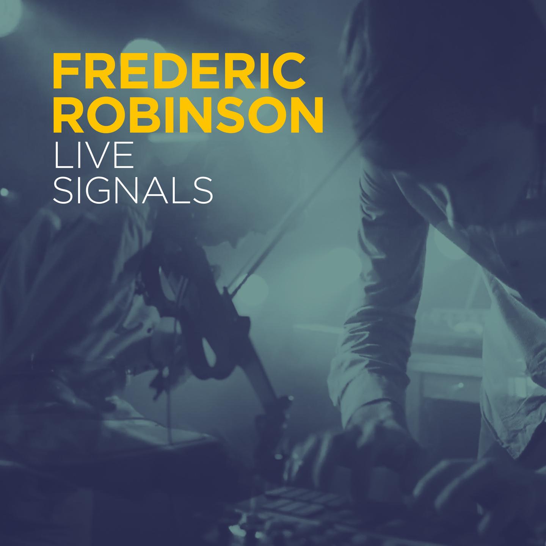 Frederic Robinson – Live Signals LP