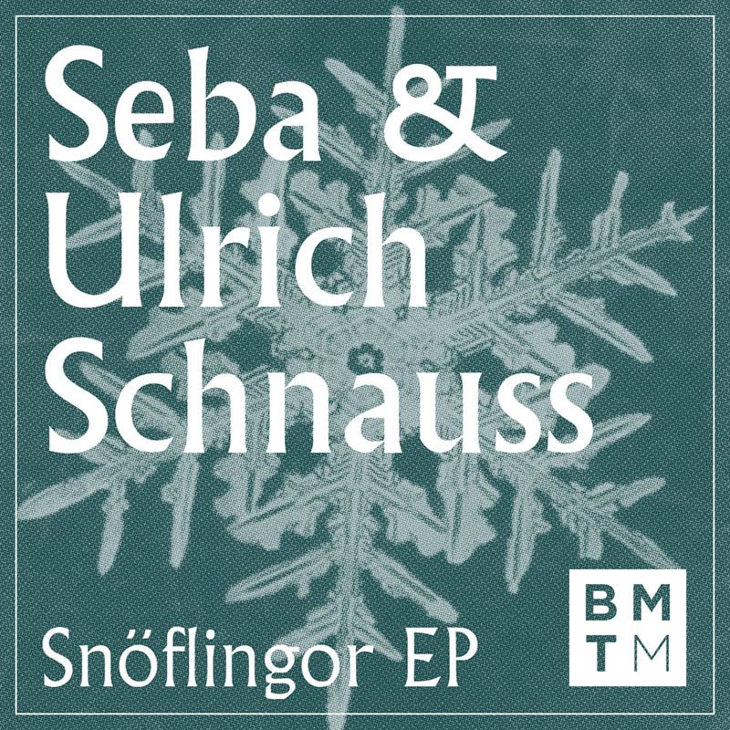 Seba & Ulrich Schnauss – Snöflingor EP