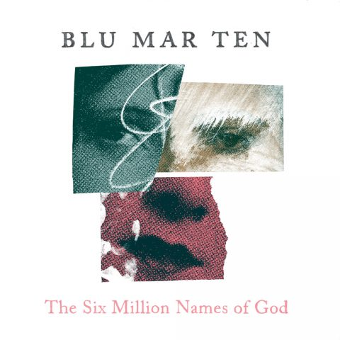 Blu Mar Ten – The Six Million Names Of God