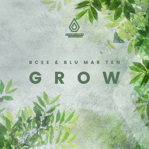 BCee & Blu Mar Ten – Grow EP